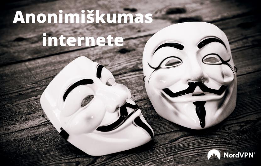 Anonimiškumas internete – kas tai, kokia to nauda, kodėl tai svarbu, kaip apsisaugoti?