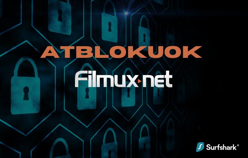 Kaip atblokuoti Filmux / filmux.org / filmux.net